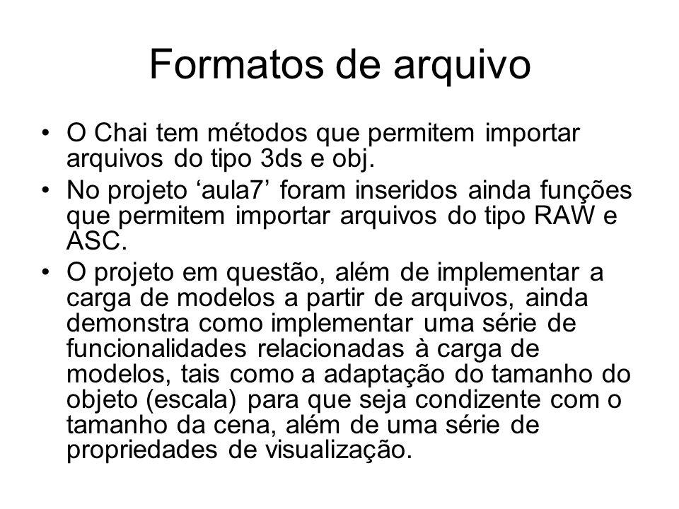 Formatos de arquivo O Chai tem métodos que permitem importar arquivos do tipo 3ds e obj.