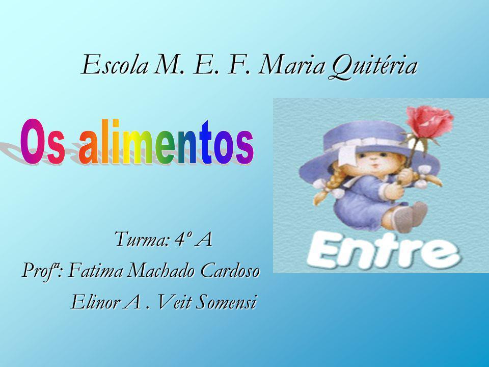 Escola M. E. F. Maria Quitéria