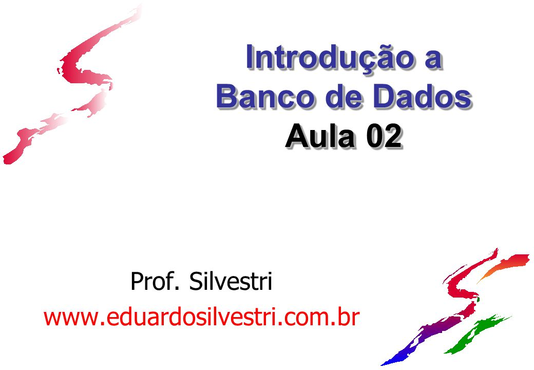 Introdução a Banco de Dados Aula 02