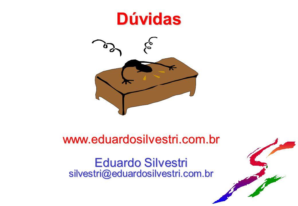 Dúvidas www.eduardosilvestri.com.br Eduardo Silvestri