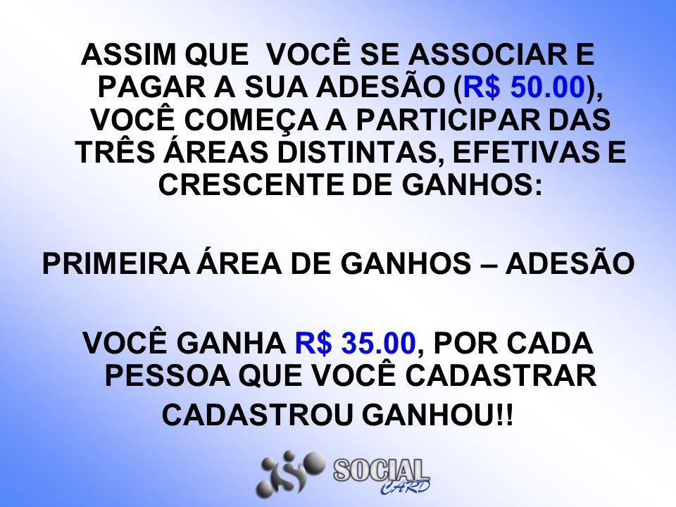 PRIMEIRA ÁREA DE GANHOS – ADESÃO
