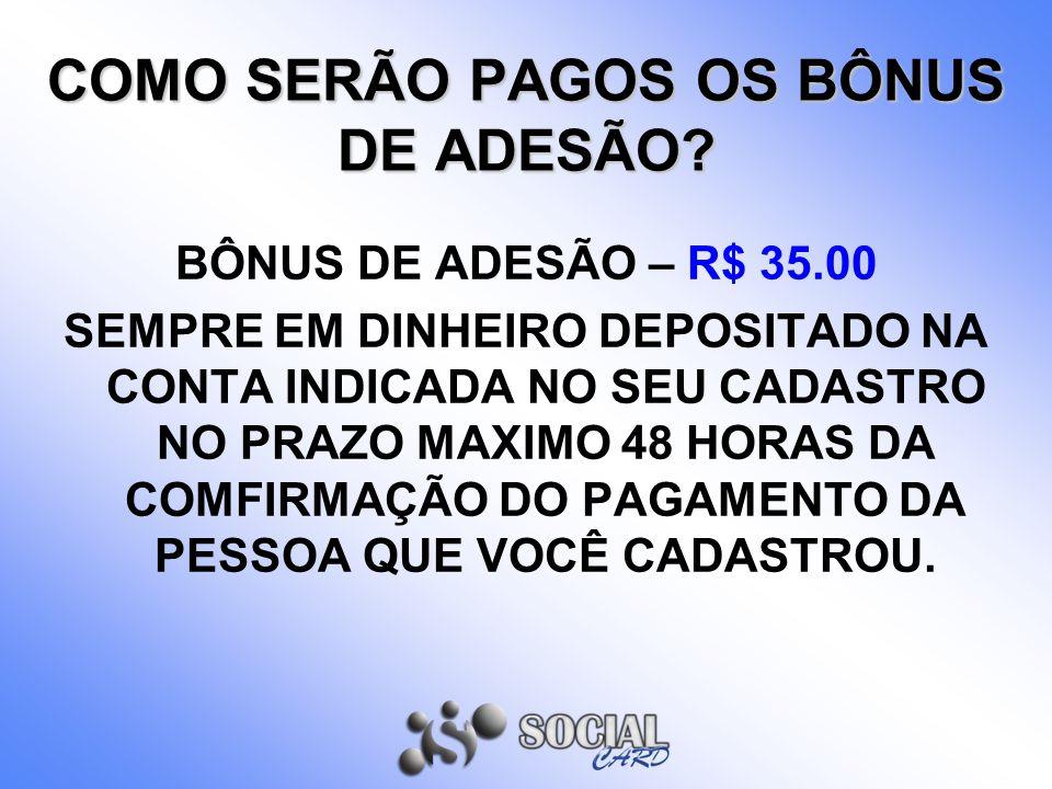 COMO SERÃO PAGOS OS BÔNUS DE ADESÃO