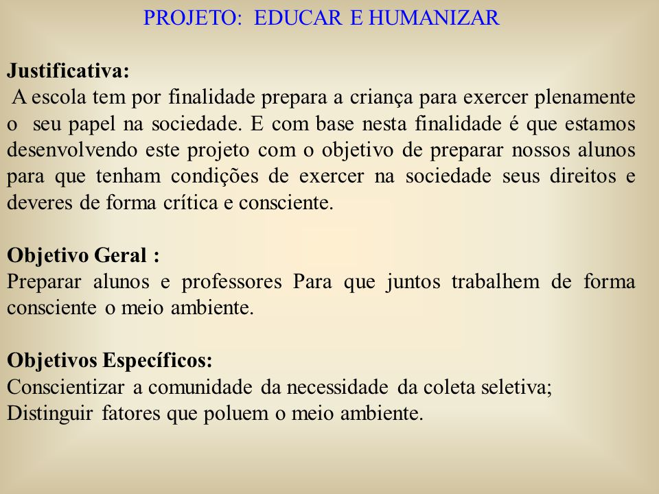 PROJETO: EDUCAR E HUMANIZAR