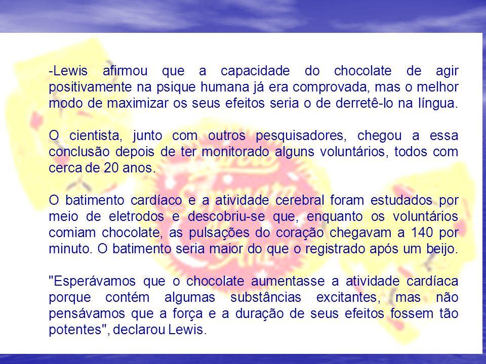 Lewis afirmou que a capacidade do chocolate de agir positivamente na psique humana já era comprovada, mas o melhor modo de maximizar os seus efeitos seria o de derretê-lo na língua. O cientista, junto com outros pesquisadores, chegou a essa conclusão depois de ter monitorado alguns voluntários, todos com cerca de 20 anos.