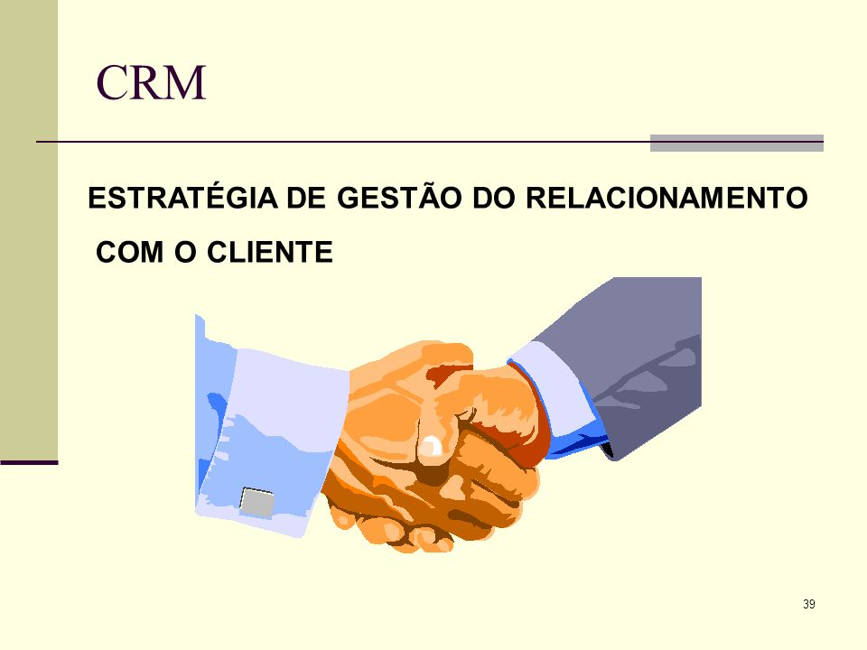 CRM ESTRATÉGIA DE GESTÃO DO RELACIONAMENTO COM O CLIENTE