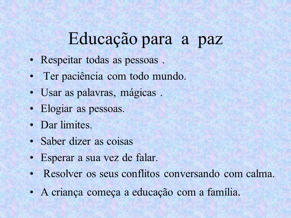 Educação para a paz Respeitar todas as pessoas .
