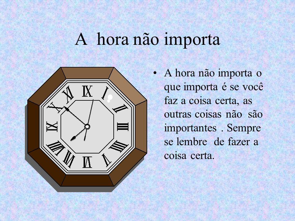 A hora não importa