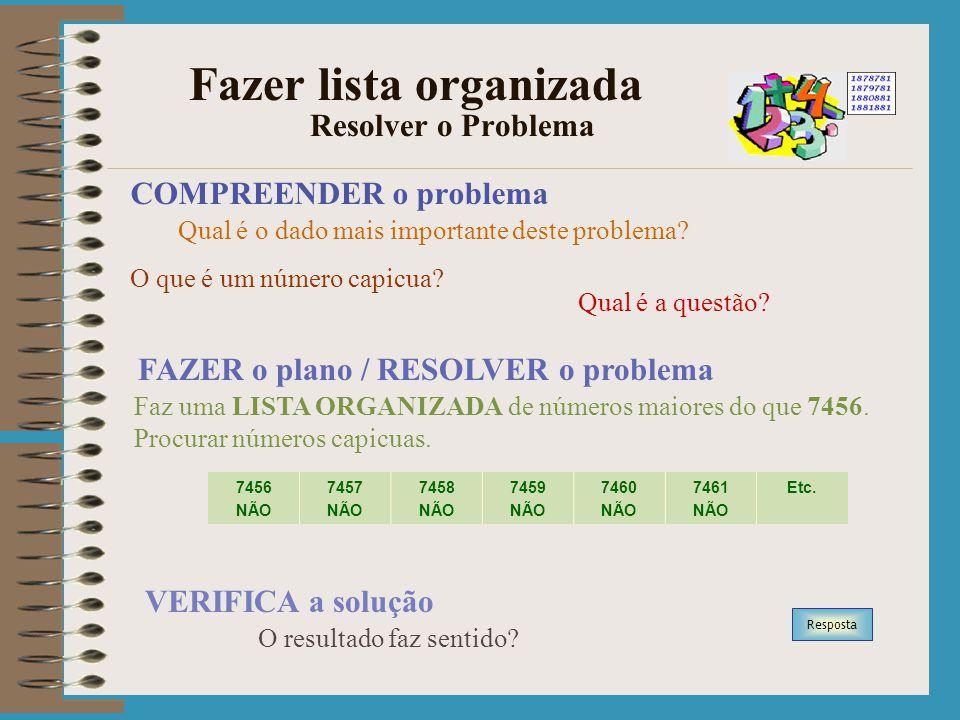 Fazer lista organizada Resolver o Problema