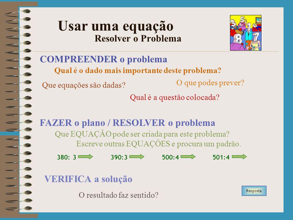 Usar uma equação Resolver o Problema