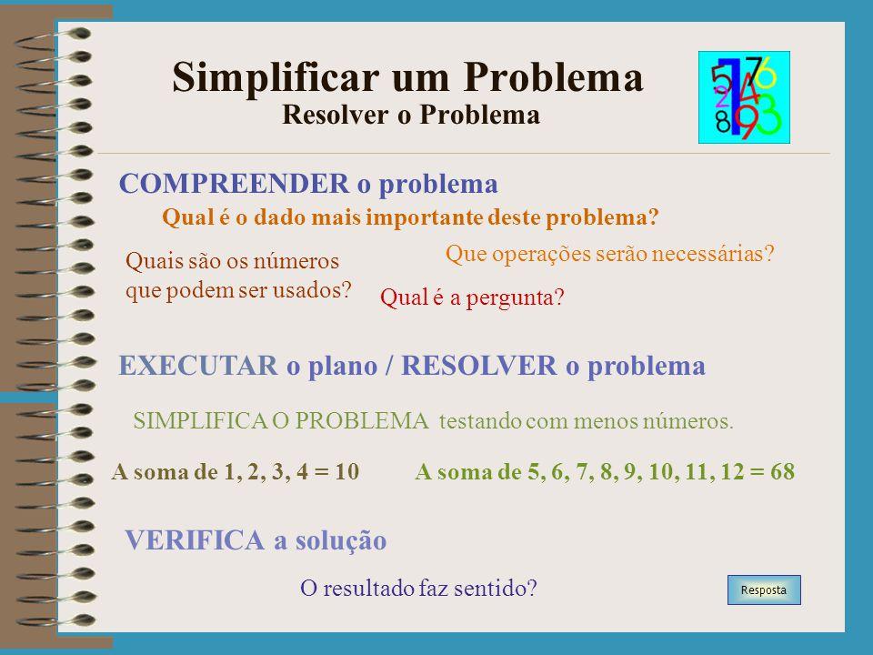 Simplificar um Problema Resolver o Problema