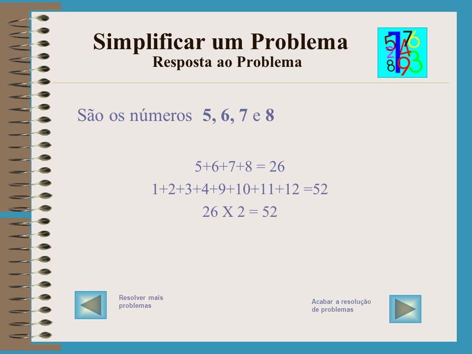 Simplificar um Problema Resposta ao Problema