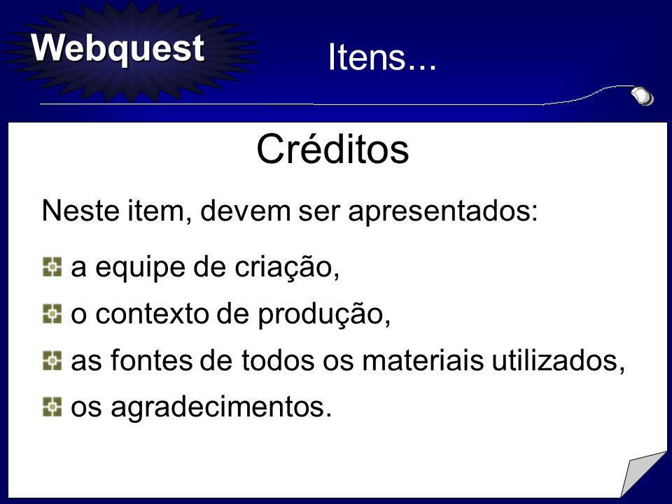 Créditos Itens... Neste item, devem ser apresentados: