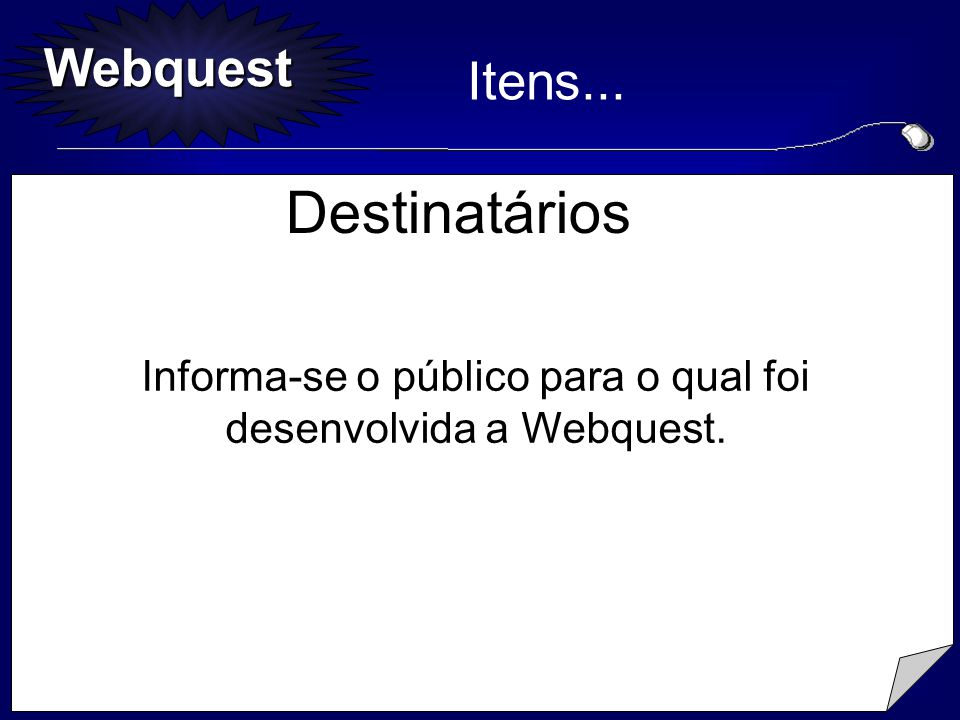 Informa-se o público para o qual foi desenvolvida a Webquest.