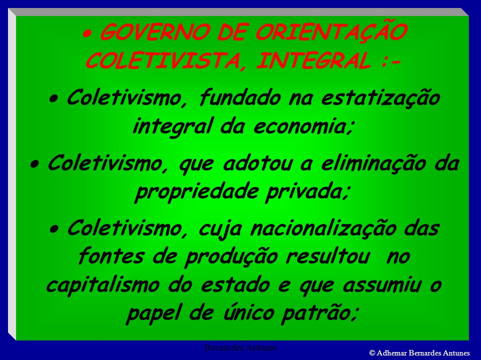  GOVERNO DE ORIENTAÇÃO COLETIVISTA, INTEGRAL :-