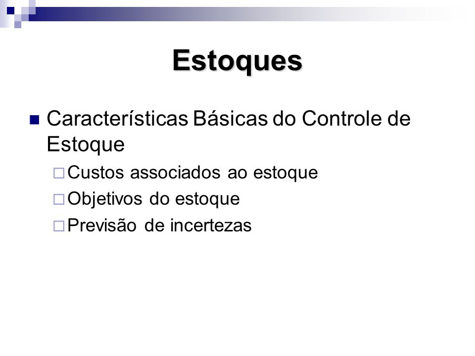 Estoques Características Básicas do Controle de Estoque