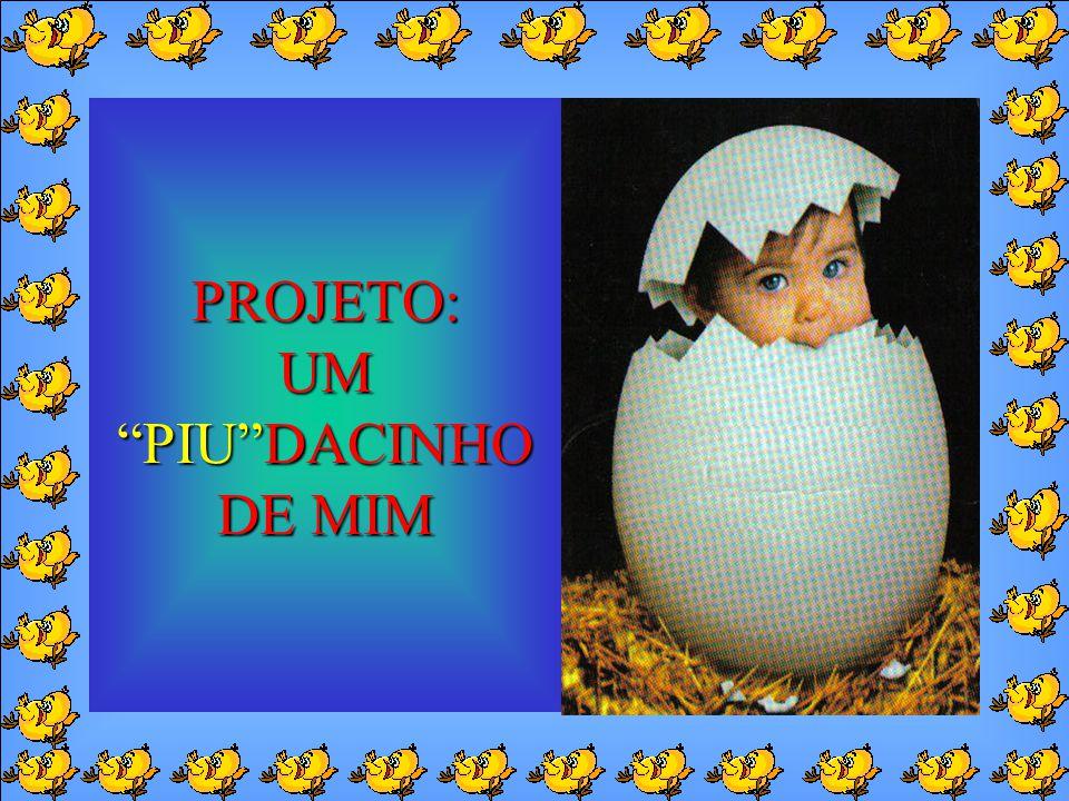 PROJETO: UM PIU DACINHO DE MIM