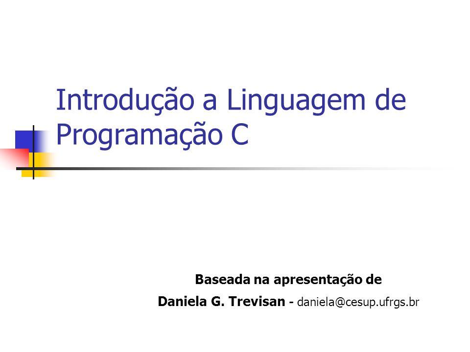 Introdução a Linguagem de Programação C