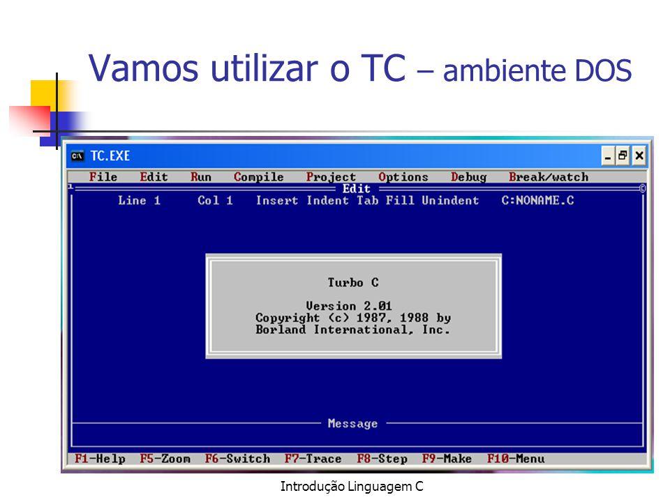 Vamos utilizar o TC – ambiente DOS