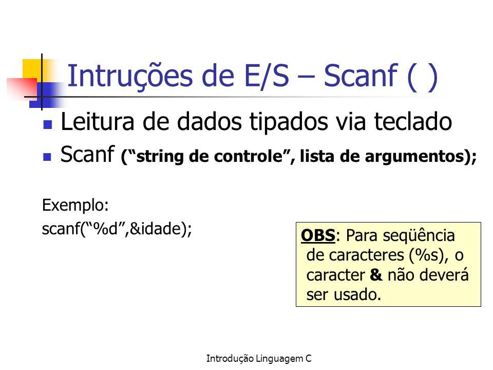 Intruções de E/S – Scanf ( )