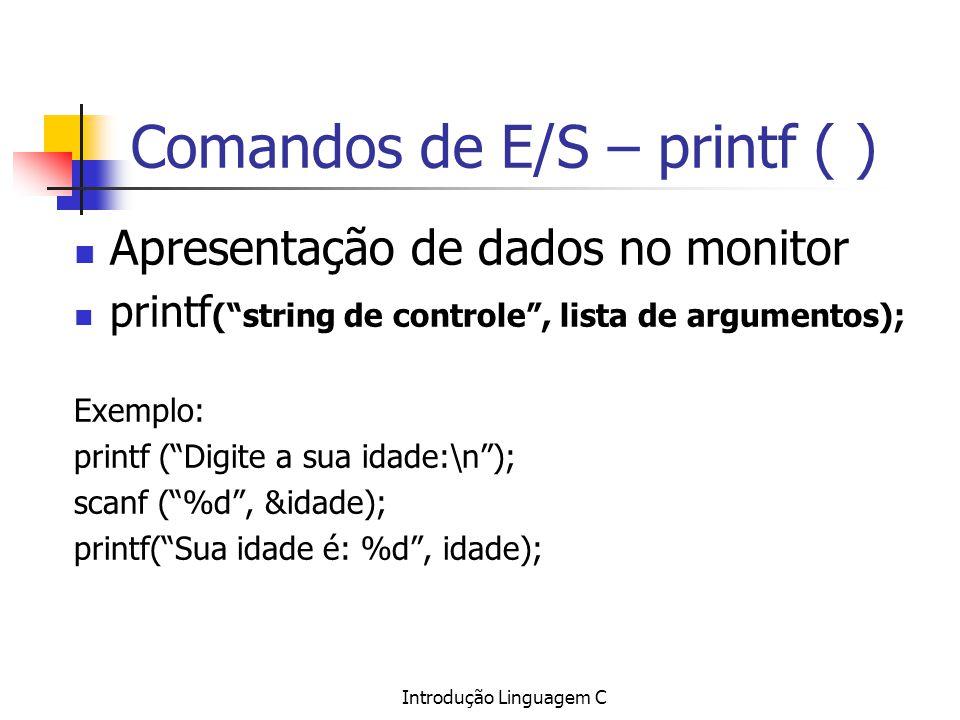 Comandos de E/S – printf ( )