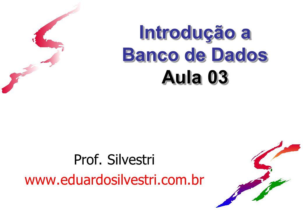 Introdução a Banco de Dados Aula 03