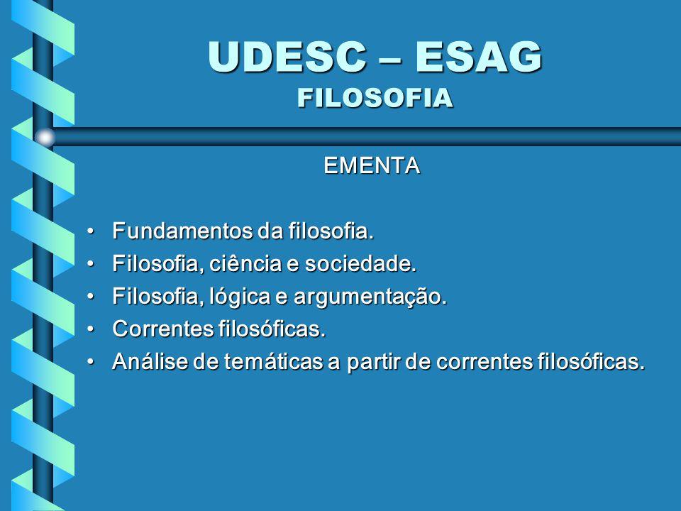 UDESC – ESAG FILOSOFIA EMENTA Fundamentos da filosofia.