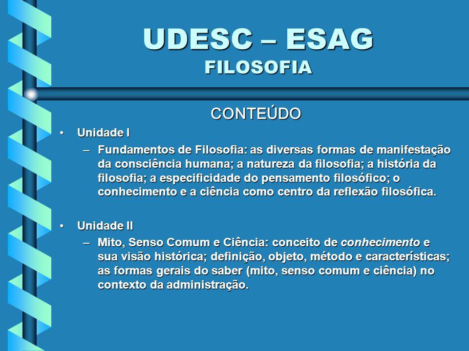 UDESC – ESAG FILOSOFIA CONTEÚDO Unidade I