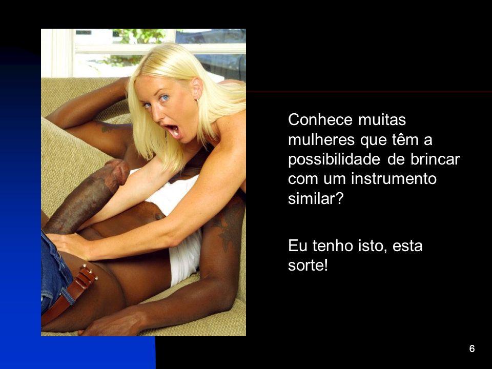 Conhece muitas mulheres que têm a possibilidade de brincar com um instrumento similar