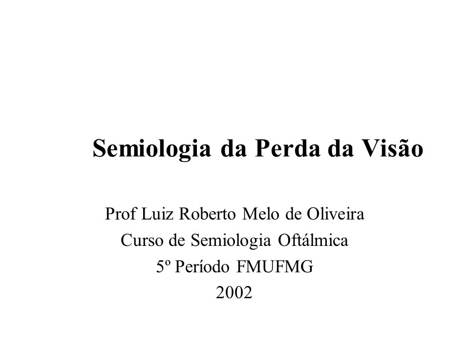 Semiologia da Perda da Visão