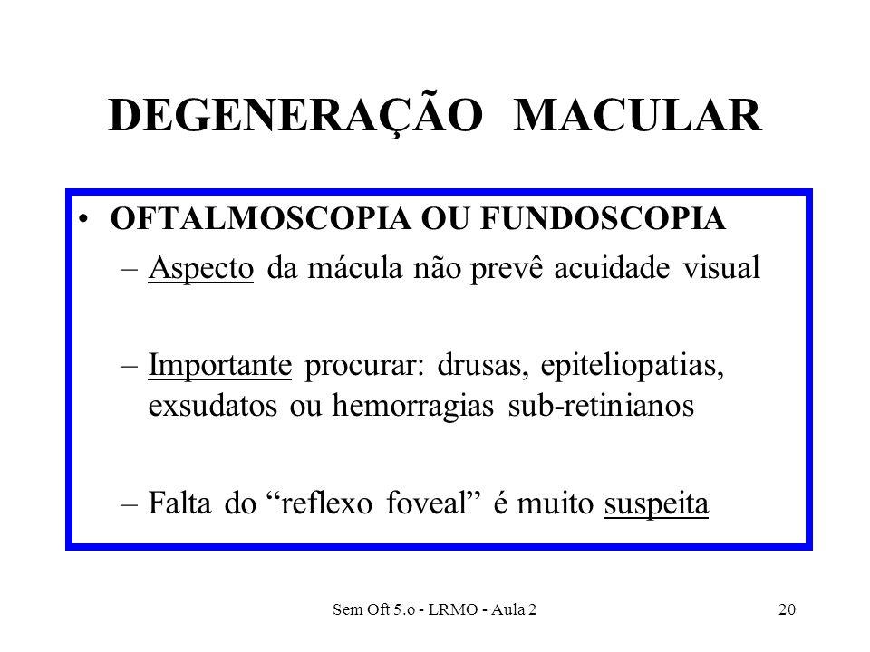 DEGENERAÇÃO MACULAR OFTALMOSCOPIA OU FUNDOSCOPIA