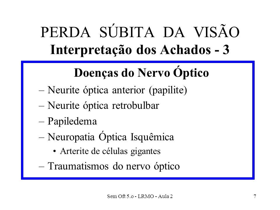 PERDA SÚBITA DA VISÃO Interpretação dos Achados - 3