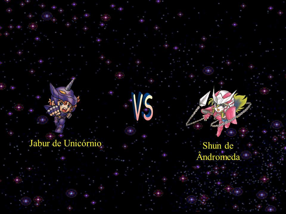 VS Jabur de Unicórnio Shun de Ândromeda