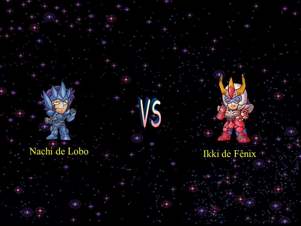 VS Nachi de Lobo Ikki de Fênix
