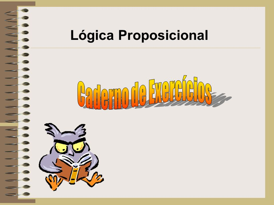 Lógica Proposicional Caderno de Exercícios