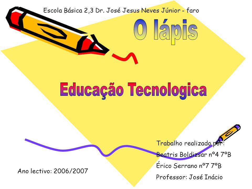 O lápis Educação Tecnologica