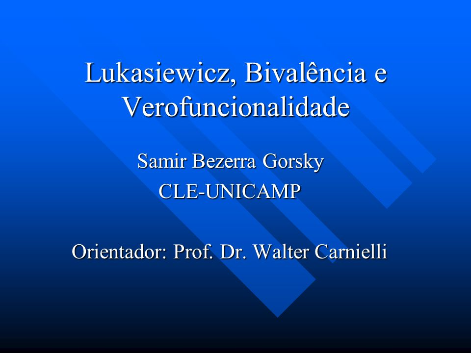 Lukasiewicz, Bivalência e Verofuncionalidade