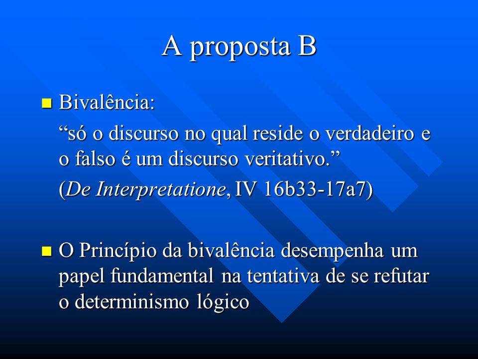 A proposta B Bivalência: