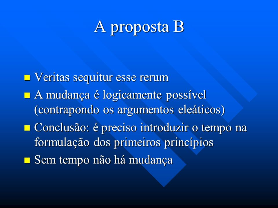 A proposta B Veritas sequitur esse rerum