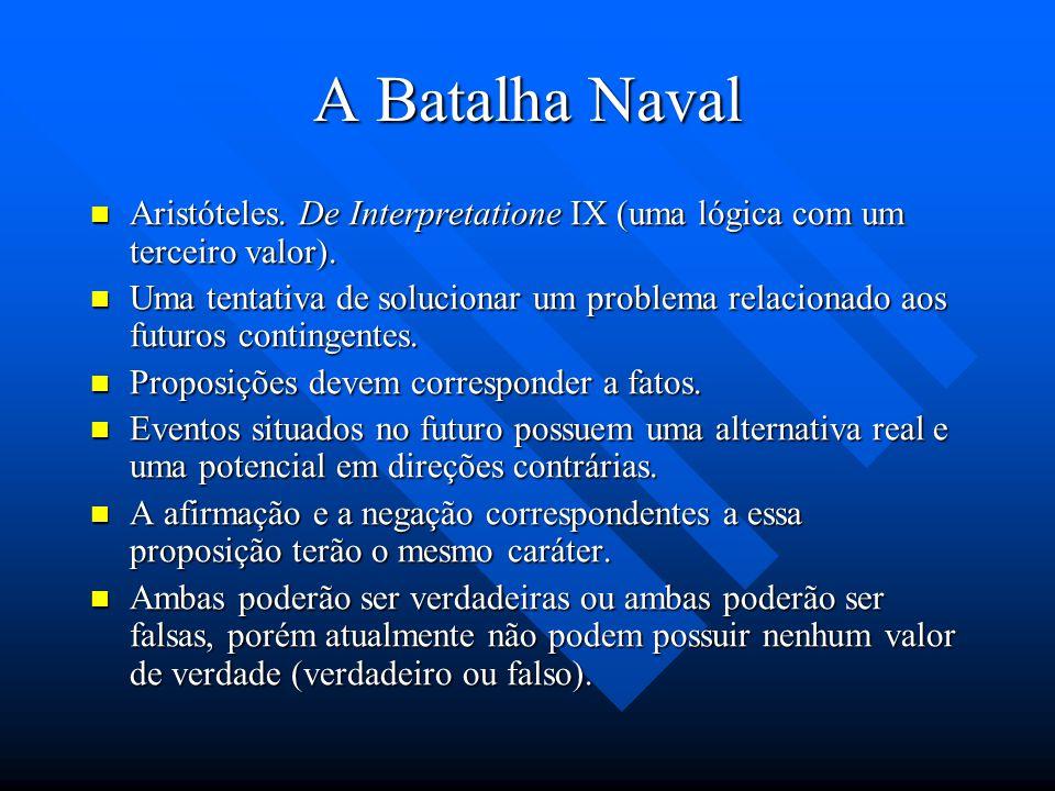 A Batalha Naval Aristóteles. De Interpretatione IX (uma lógica com um terceiro valor).