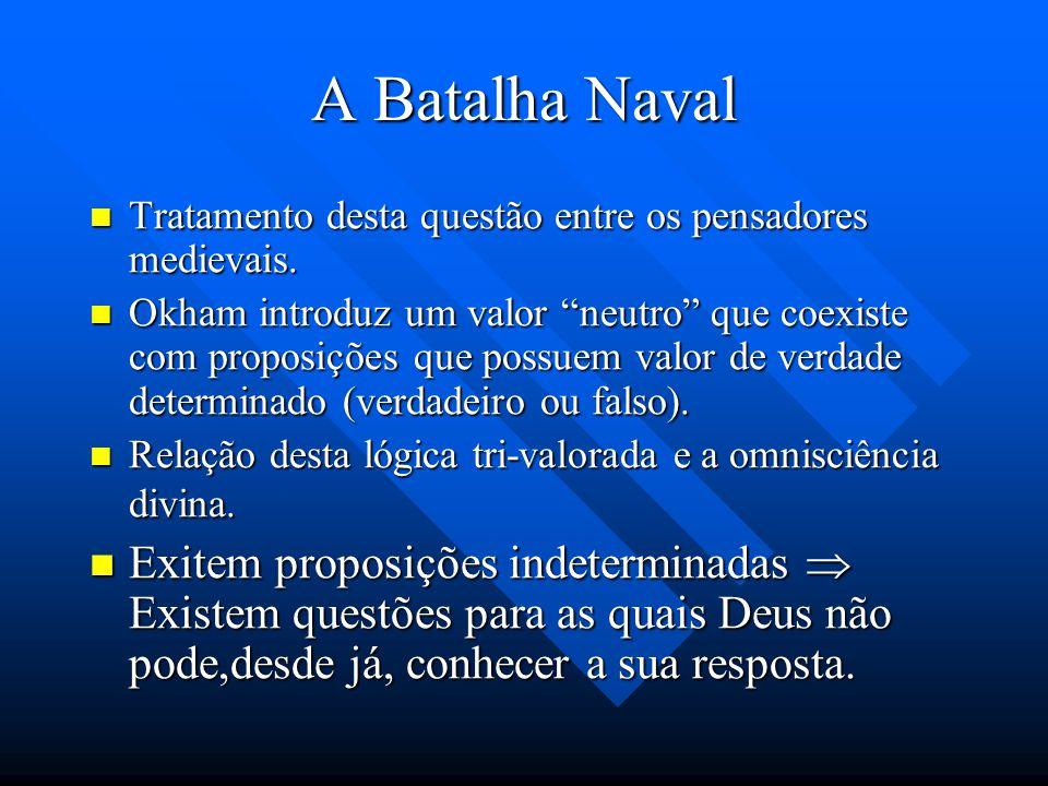 A Batalha Naval Tratamento desta questão entre os pensadores medievais.