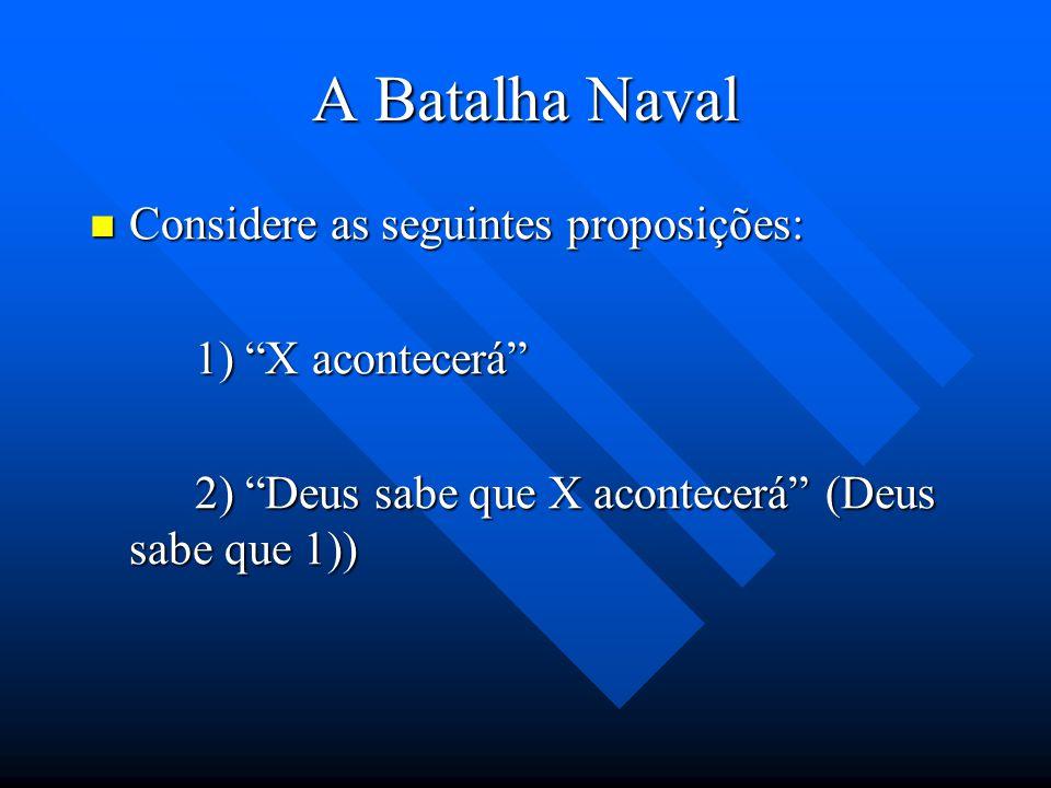 A Batalha Naval Considere as seguintes proposições: 1) X acontecerá