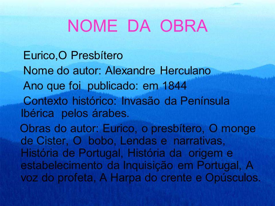 NOME DA OBRA Eurico,O Presbítero Nome do autor: Alexandre Herculano