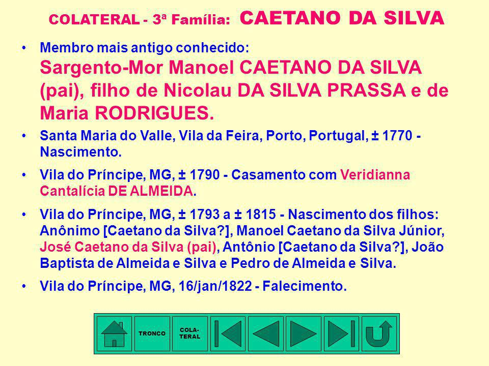 COLATERAL - 3ª Família: CAETANO DA SILVA