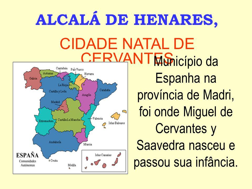 CIDADE NATAL DE CERVANTES
