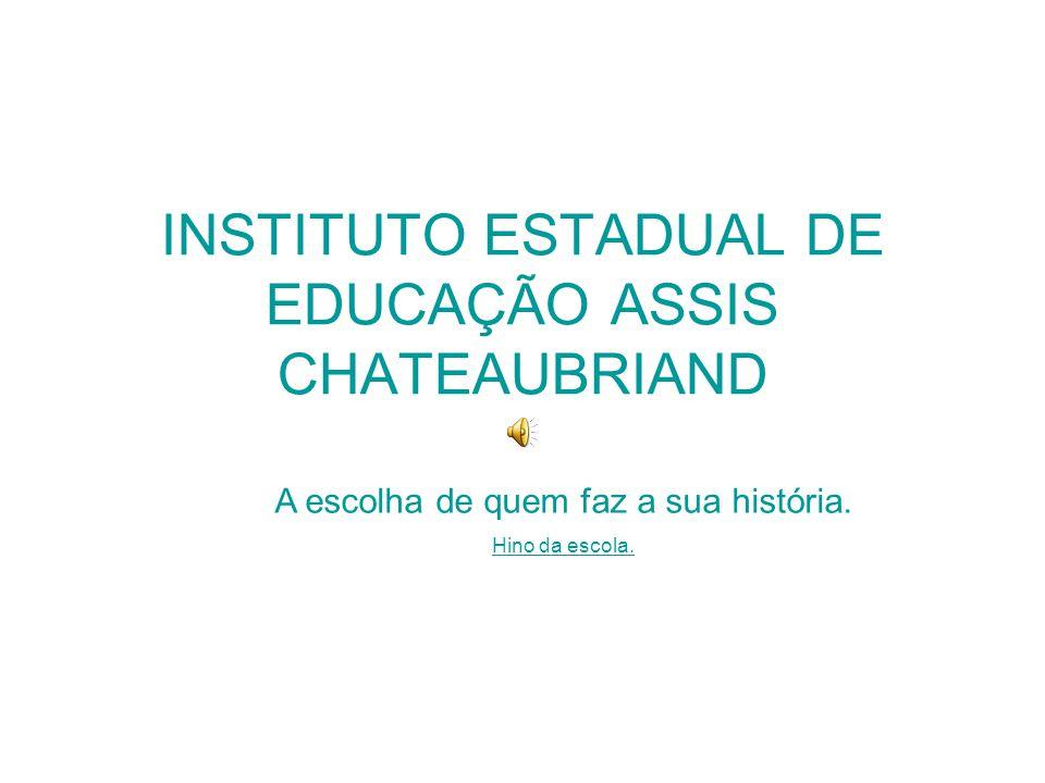 INSTITUTO ESTADUAL DE EDUCAÇÃO ASSIS CHATEAUBRIAND
