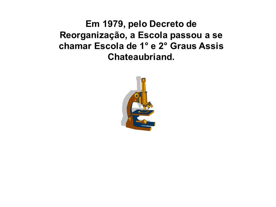 Em 1979, pelo Decreto de Reorganização, a Escola passou a se chamar Escola de 1° e 2° Graus Assis Chateaubriand.