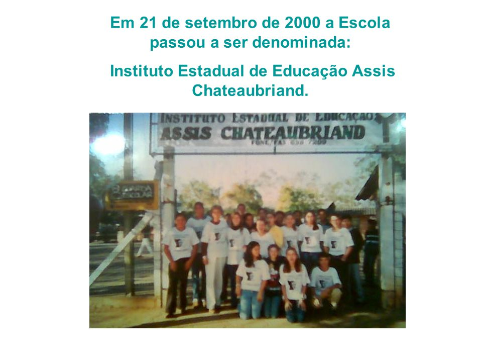 Em 21 de setembro de 2000 a Escola passou a ser denominada: