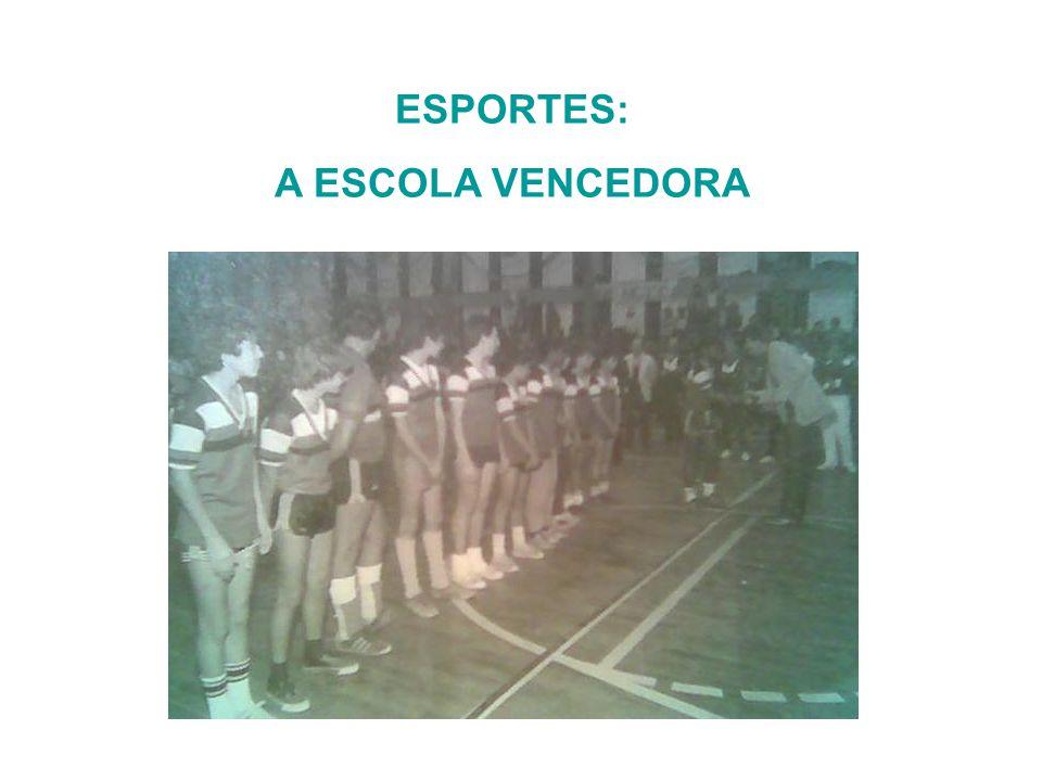 ESPORTES: A ESCOLA VENCEDORA