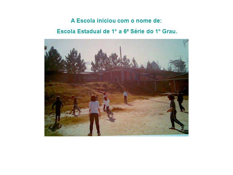 A Escola iniciou com o nome de: