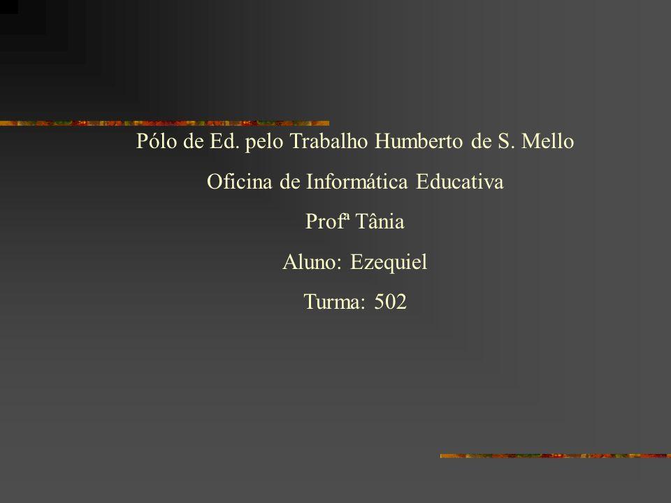 Pólo de Ed. pelo Trabalho Humberto de S. Mello